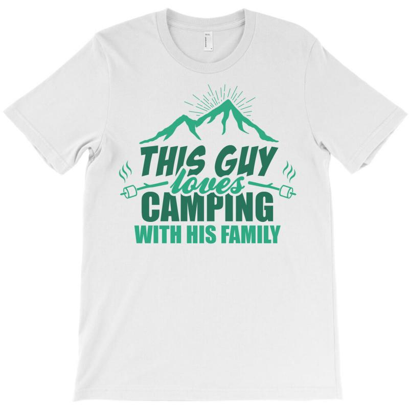 This Guy Loves Camping With His Family T-shirt | Artistshot