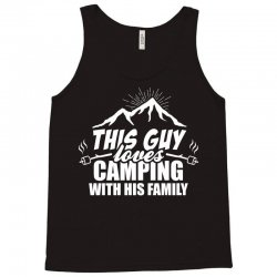 This Guy Loves Camping With His Family Tank Top | Artistshot