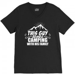 This Guy Loves Camping With His Family V-Neck Tee | Artistshot