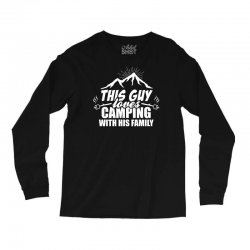 This Guy Loves Camping With His Family Long Sleeve Shirts | Artistshot