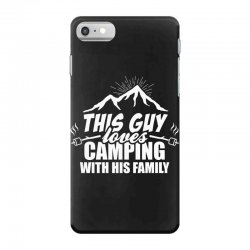 This Guy Loves Camping With His Family iPhone 7 Case | Artistshot