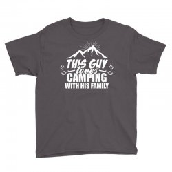 This Guy Loves Camping With His Family Youth Tee | Artistshot