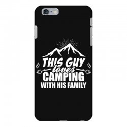 This Guy Loves Camping With His Family iPhone 6 Plus/6s Plus Case | Artistshot