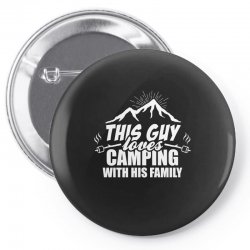 This Guy Loves Camping With His Family Pin-back button | Artistshot