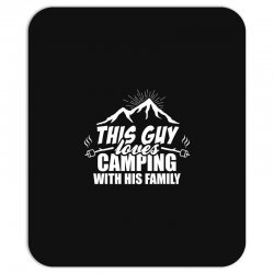This Guy Loves Camping With His Family Mousepad | Artistshot
