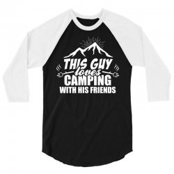 This Guy Loves Camping With His Friend 3/4 Sleeve Shirt | Artistshot