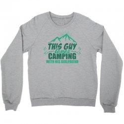 This Guy Loves Camping With His Girlfriend Crewneck Sweatshirt | Artistshot
