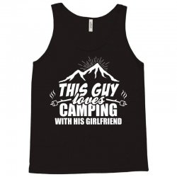 This Guy Loves Camping With His Girlfriend Tank Top | Artistshot