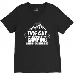 This Guy Loves Camping With His Girlfriend V-Neck Tee | Artistshot
