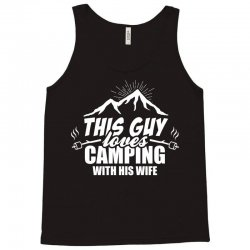 This Guy Loves Camping With His Wife Tank Top | Artistshot