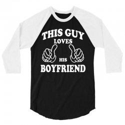 This Guy Loves His Boyfriend 3/4 Sleeve Shirt | Artistshot