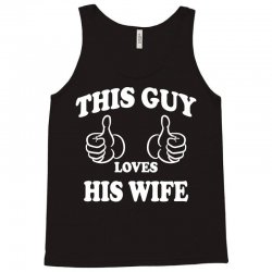 This Guy Loves His Wife Tank Top | Artistshot