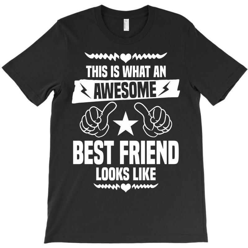 Awesome Best Friend Looks Like T-shirt | Artistshot