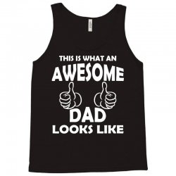 Awesome Dad Looks Like Tank Top | Artistshot