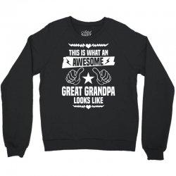 Awesome Great Grandpa Looks Like Crewneck Sweatshirt | Artistshot