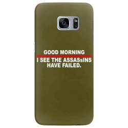 good morning i see the assassins have failed Samsung Galaxy S7 Edge Case | Artistshot