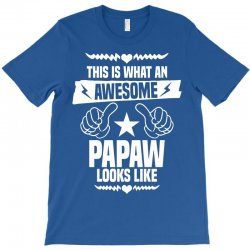 Awesome Papaw Looks Like T-Shirt | Artistshot