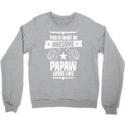 Awesome Papaw Looks Like Crewneck Sweatshirt | Artistshot