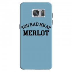 you had me at merlot Samsung Galaxy S7 Case | Artistshot