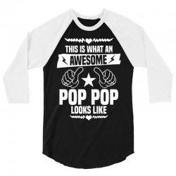 Awesome Pop Pop Looks Like 3/4 Sleeve Shirt   Artistshot