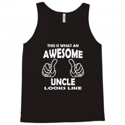Awesome Uncle Looks Like Tank Top | Artistshot