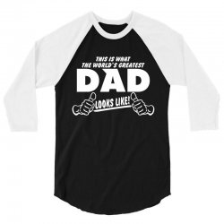 World's Greatest Dad Looks Like 3/4 Sleeve Shirt | Artistshot