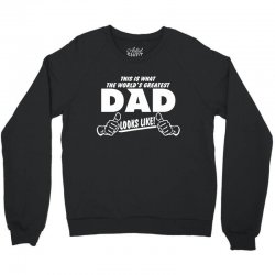 World's Greatest Dad Looks Like Crewneck Sweatshirt | Artistshot