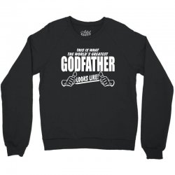 World's Greatest Godfather Looks Like Crewneck Sweatshirt | Artistshot