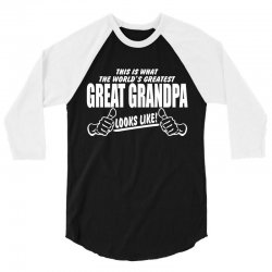World's Greatest Great Grandpa Looks Like 3/4 Sleeve Shirt   Artistshot