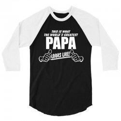 Worlds Greatest Papa Looks Like 3/4 Sleeve Shirt | Artistshot