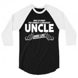 Worlds Greatest Uncle Looks Like 3/4 Sleeve Shirt | Artistshot