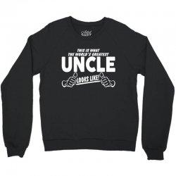 Worlds Greatest Uncle Looks Like Crewneck Sweatshirt | Artistshot