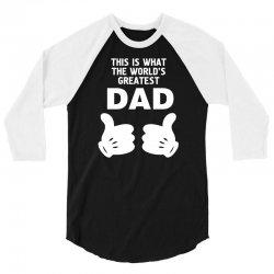 Worlds Greatest Dad Looks Like 3/4 Sleeve Shirt   Artistshot