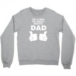 Worlds Greatest Dad Looks Like Crewneck Sweatshirt   Artistshot