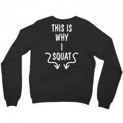 This Is Why I Squat Crewneck Sweatshirt   Artistshot