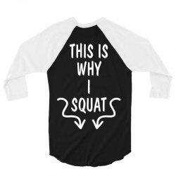 This Is Why I Squat 3/4 Sleeve Shirt   Artistshot