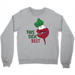 This Sick Beet Crewneck Sweatshirt | Artistshot