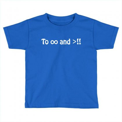 To Infinity And Beyond Toddler T-shirt Designed By Tshiart