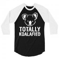 Totally Koalafied 3/4 Sleeve Shirt | Artistshot