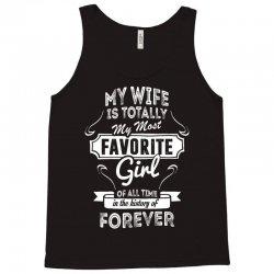 My Wife Is Totally My Most Favorite Girl Tank Top | Artistshot
