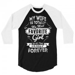 My Wife Is Totally My Most Favorite Girl 3/4 Sleeve Shirt | Artistshot