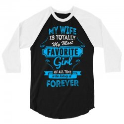 Totally My Most Favorite Girl 3/4 Sleeve Shirt | Artistshot