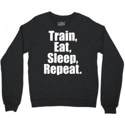EAT. SLEEP. TRAIN. REPEAT. Crewneck Sweatshirt | Artistshot