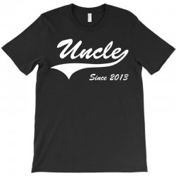 Uncle Since 2013 T-Shirt | Artistshot