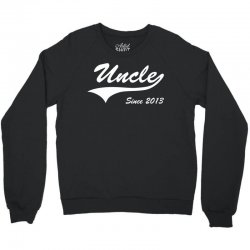 Uncle Since 2013 Crewneck Sweatshirt | Artistshot