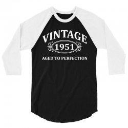 Vintage 1951 Aged to Perfection 3/4 Sleeve Shirt | Artistshot