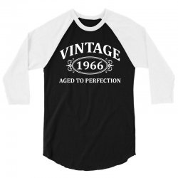 Vintage 1966 Aged to Perfection 3/4 Sleeve Shirt | Artistshot