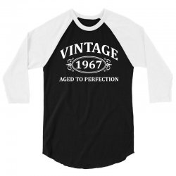 Vintage 1967 Aged to Perfection 3/4 Sleeve Shirt | Artistshot