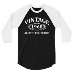 Vintage 1968 Aged to Perfection 3/4 Sleeve Shirt | Artistshot