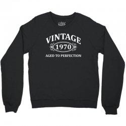 Vintage 1970 Aged to Perfection Crewneck Sweatshirt   Artistshot
